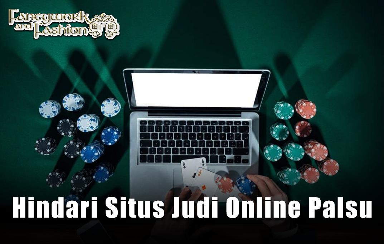 Hindari Situs Judi Online Palsu Agar Tidak Tertipu
