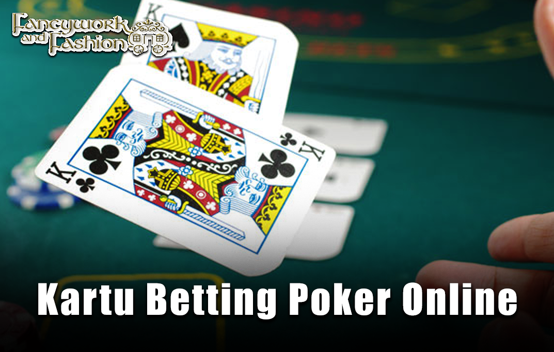 Kenali Dan Pahami Cara Bermain Judi Kartu Betting Poker Online