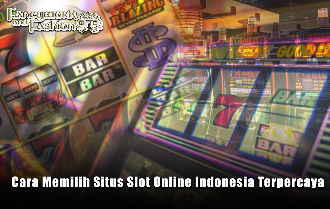Slot Online Indonesia Terpercaya - Fancyworkandfashion